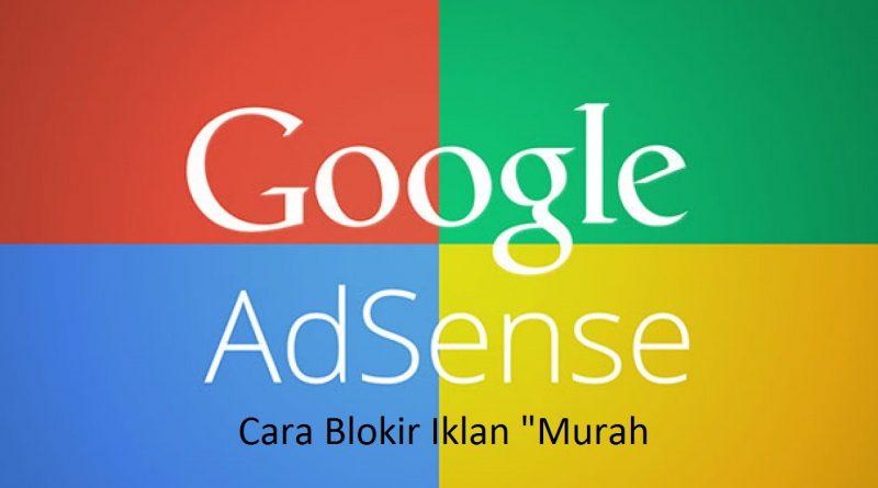 Google Adsense juga menyediakan pengaturan untuk pemblokiran iklan yang tidak diinginkan. Memudahkan kita untuk menyingkirkan iklan-iklan dengan nilai yang kecil atau tidak berhubungan dengan tema blog kita